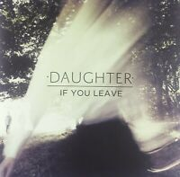 DAUGHTER - IF YOU LEAVE  VINYL LP NEW