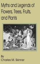 Myths and Legends of Flowers, Trees, Fruits, and Plants (Paperback or Softback)