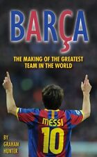 Barca: The Making of the Greatest Team in the World By Graham H .9780956497123