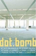 dot.bomb: My Days and Nights at an Internet Goliath - LikeNew - Kuo, J. David -