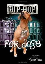 Hip-Hop for Dogs: From Bling to Phat Your Dog is One Cool Cat, Very Good Books