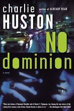 No Dominion: A Novel by Huston, Charlie