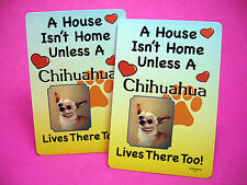"""Chihuahua"" A House Isn't Home - A Pair Of Dog Lover Cards - Sku# 17"