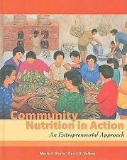 Community Nutrition in Action by Marie Boyle, David Holben
