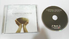 CASTING CROWNS COME TO THE WELL CD 2011 CHRISTIAN ROCK POR HARD ROCK