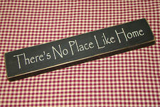 THERE'S NO PLACE LIKE HOME~ Rustic Primitive Country Wood Message Block