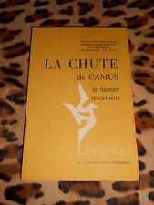 LA CHUTE DE CAMUS ou le dernier testament - Baconnière, 1974