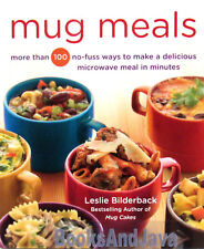 Mug Meals More Than 100 No-Fuss Ways to Make a Delicious Microwave Meal in Min..