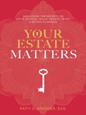 Your Estate Matters: Gifts, Estates, Wills, Trusts, Taxes and Other Estate Plann
