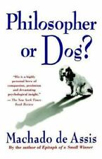 Philosopher or Dog? by Machado de Assis and Joaquim Maria (1992, Paperback)