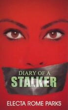 Diary of a Stalker (Urban Books) by Electa Rome Parks