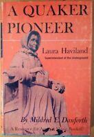 A Quaker Pioneer: Laura Haviland, Superintendant of the Underground