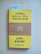 J. KNIGHT - STORIA DELLA MIA PSICANALISI - BOMPIANI - 1958