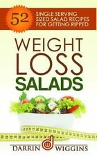 Weight Loss Salads: 52 Single Serving Sized Salad Recipes for Getting Ripped