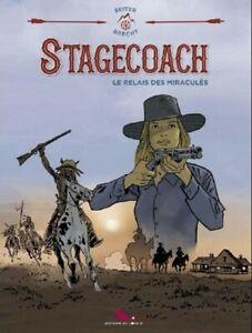 BD - STAGECOACH, LE RELAIS DES MIRACULES / SEITER, BRECHT, EO LONG BEC