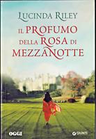 LIBRO • Lucinda Riley Il Profumo della Rosa di Mezzanotte ITALIANO 2017