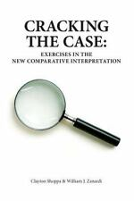 Cracking the Case: Exercises in the New Comparative Interpretation by William...