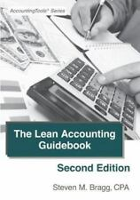 The Lean Accounting Guidebook : Second Edition: How to Create a World-Class...