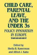Child Care, Parental Leave, and the Under 3s: Policy Innovation in Eur-ExLibrary