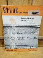 Etude: The Music Magazine, October 1949 Football is More Than Touchdowns, Sousa