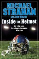 Inside the Helmet: My Life as a Sunday Afternoon Warrior, Glazer, Jay, Strahan,