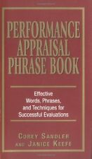 Performance Appraisal Phrase Book: The Best Words, Phrases, and Techniques for P