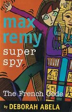 MAX REMY SUPER SPY #9 - The French Code by Deborah Abela (Paperback, 2007)