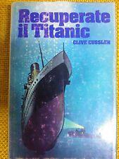 LIBRO CLIVE CUSSLER - RECUPERATE IL  TITANIC - CLUB DEGLI EDITORI 1978