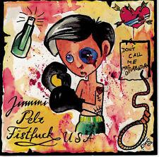 JIMMI PELZ FISTFUCK USA  Don´t call me masturbator CD (2003 Punk-stuff) Neu!