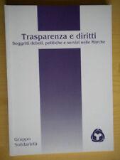 Trasparenza e diritti. Soggetti deboli, politiche e servizi nelle Marche Ancona