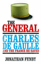 THE GENERAL CHARLES DE GAULLE AND THE FRANCE HE SAVED. (SIGNED). , Fenby, Jonath