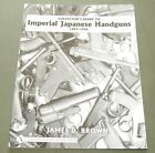 """SIGNED """"COLLECTORS GUIDE TO IMPERIAL JAPANESE HANDGUNS"""" WW2 NAMBU REFERENCE BOOK"""