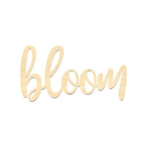 Bloom-Wooden Bloom Sign-Bloom Wording-Wood Wording