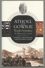 Atholl and Gowrie: A Historical Guide. History - Chronology - Scotland