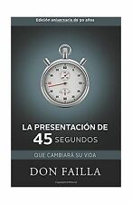 La Presentacion de 45 Segundos (2010) (Spanish Edition) Free Shipping