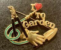 """I Love To Garden"" Vintage Enamel Metal Brooch Pin 1.5"""
