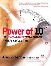 Power of 10: The Once-a-Week, Slow Motion Fitness Revolution Adam Zickerman, Bi