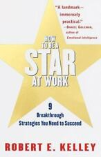 ROBERT E. KELLEY - How to Be a Star at Work: 9 ** Very Good Condition **