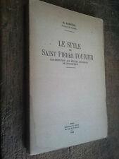 Le style de Saint Pierre Fourier Contribution aux études modernes de stylistique