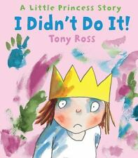 I Didn't Do It! by Tony Ross (2016, Hardcover)