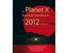 Das Planet X Survival-Handbuch für 2012 und danach   NEU!   Jacco van der Worp
