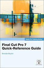 Apple Pro Training Series: Final Cut Pro 7 Quick-Reference Guide by Boykin, Bre