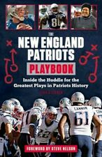 New England Patriots Playbook : Inside the Huddle for the Greatest Plays in P...
