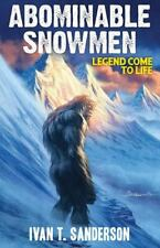 Abominable Snowmen : Legend Come to Life by Ivan T. Sanderson (2018, Trade.