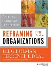 Reframing Organizations: Artistry, Choice, and Leadership by Bolman, Lee G.De…