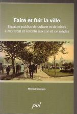 Faire et fuir la ville Espaces publics Loisirs Parc Lafontaine Montréal Toronto