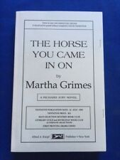 THE HORSE YOU CAME IN ON - FIRST EDITION BY MARTHA GRIMES