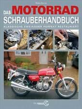 Das Motorrad-Schrauberhandbuch Motor Fahrwerk Elektrik restaurieren aufbauen NEU