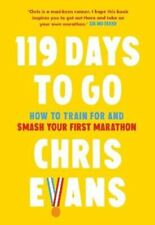 119 Days to Go How to Train for and Smash Your First Marathon 9780008480752
