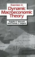 Exercises in Dynamic Macroeconomic Theory: 14 by Manuelli, Rodolfo E. Paperback